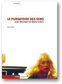 LE PURGATOIRE DES SENS. LOST HIGHWAY DE DAVID LYNCH<br />