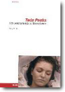 TWIN PEAKS. LES LABORATOIRES DE DAVID LYNCH